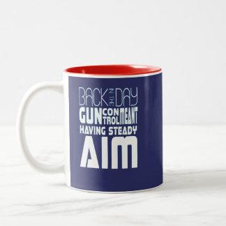 Gun Control Meant Having Steady Aim Two-Tone Coffee Mug