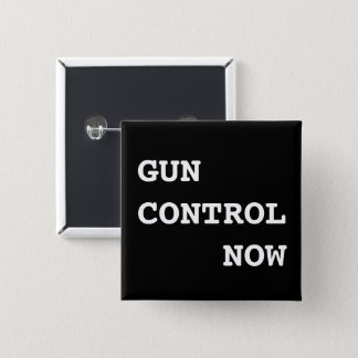 Gun Control Now, bold white text on black, Protest 2 Inch Square Button