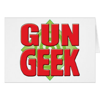 Gun Geek v2 Greeting Cards
