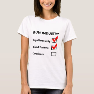 Gun industry greed T-Shirt