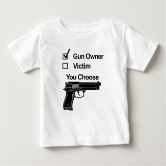 gun owner victim you choose baby T-Shirt