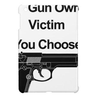 gun owner victim you choose iPad mini cases