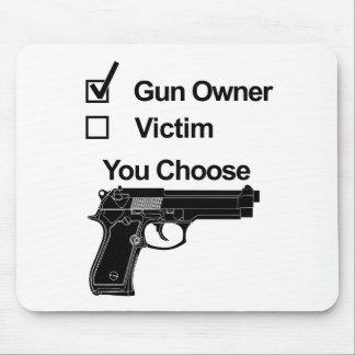 gun owner victim you choose mouse pad