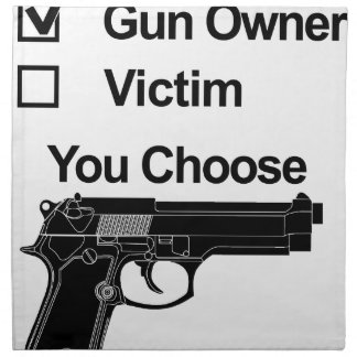 gun owner victim you choose napkin