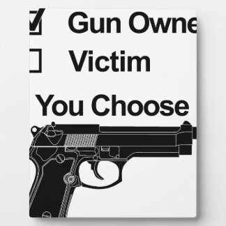 gun owner victim you choose plaque