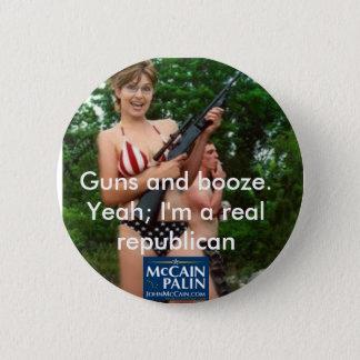 Guns and booze. 2 inch round button