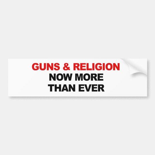 GUNS AND RELIGION NOW MORE THAN EVER BUMPER STICKER