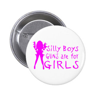 GUNS ARE FOR GIRLS 2 INCH ROUND BUTTON