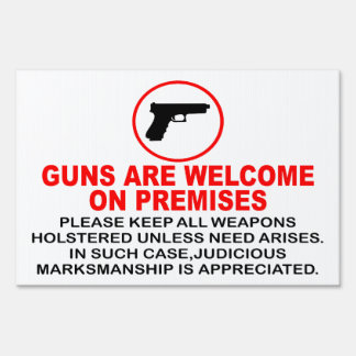 GUNS ARE WELCOME SIGN