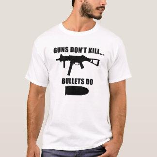 GUNS DON'T KILL - BULLETS DO T-Shirt