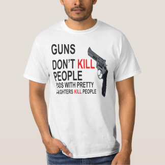 Guns Don't Kill, Dads with daughters do T-shirts