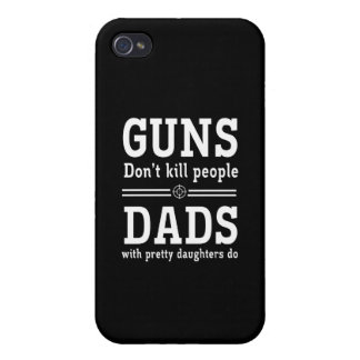 Guns Don't Kill People, Dads with  Pretty Daughter iPhone 4 Covers