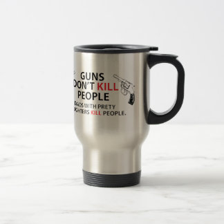 Guns don't kill people. Dads with pretty daughters 15 Oz Stainless Steel Travel Mug