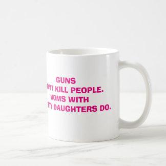 Guns don't kill people. Moms do. Mug