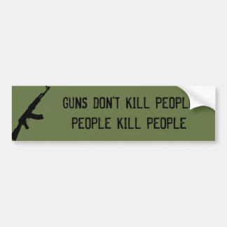 GUNS DON'T KILL PEOPLE, PEOPLE KILL PEOPLE BUMPER STICKER