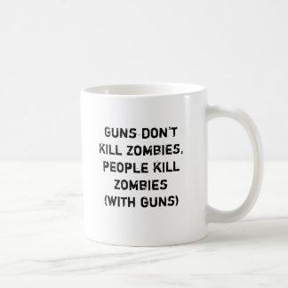 Guns don't kill zombies, people kill zombies classic white coffee mug