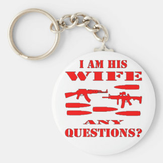 Guns I Am His Wife Any Questions Keychain