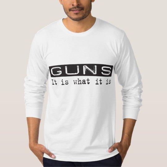 Guns It Is T-Shirt