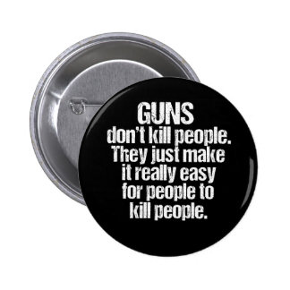 Guns Kill People 2 Inch Round Button