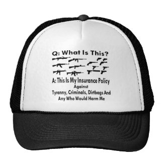Guns My Insurance Policy Against Tyranny Criminals Trucker Hat