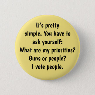 Guns or people? 2 inch round button