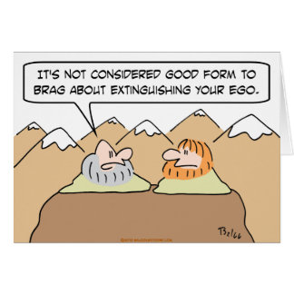gurus good from brag about extinguishing ego card