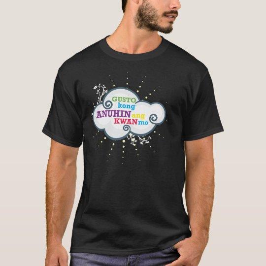 Gusto kong ANUHIN ang KWAN Mo T-Shirt