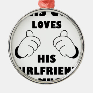 Guy loves Girlfriend Silver-Colored Round Ornament