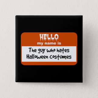Guy Who Hates Halloween Costumes Nametag 2 Inch Square Button