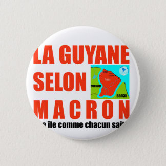 Guyana according to Macron is an island 2 Inch Round Button