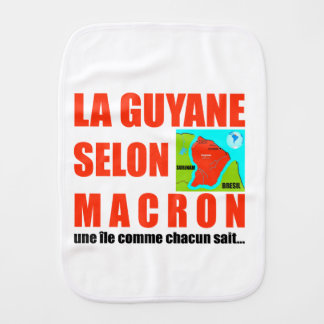 Guyana according to Macron is an island Burp Cloth