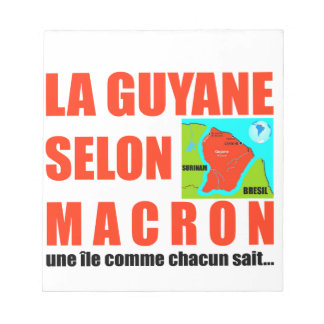 Guyana according to Macron is an island Notepad