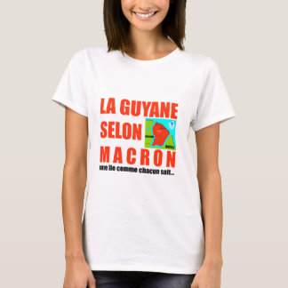 Guyana according to Macron is an island T-Shirt