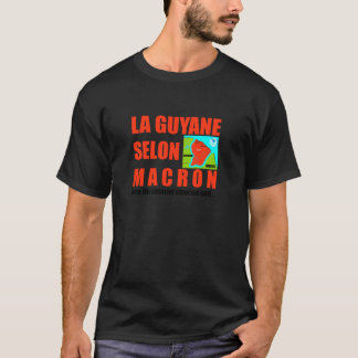 Guyana according to Macron is an island T-Shirt