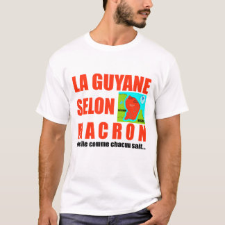 Guyana according to Macron - Tee-shirt T-Shirt