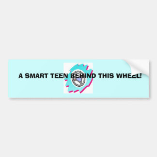 Guys and their Cars 98, A SMART TEEN BEHIND THI... Bumper Sticker