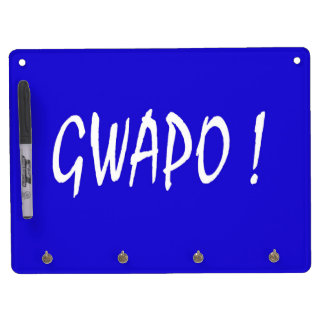 gwapo text handsome Tagalog filipino cebuano Dry Erase Board With Keychain Holder