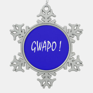 gwapo text handsome Tagalog filipino cebuano Pewter Snowflake Ornament