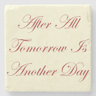 GWTW After All tomorrow is another day Stone Coaster