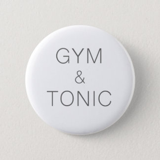 Gym and Tonic 2 Inch Round Button