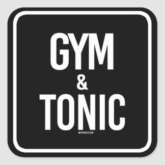 Gym and Tonic -   - Gym Humor -.png Square Sticker