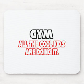Gym...Cool Kids Mouse Pad