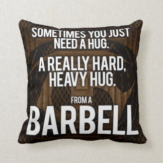 Gym Humor: Sometimes You Need A Hug From A Barbell Throw Pillow