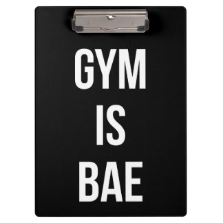 Gym Is Bae - Funny Workout Inspirational Clipboard