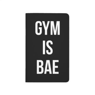 Gym Is Bae - Funny Workout Inspirational Journal