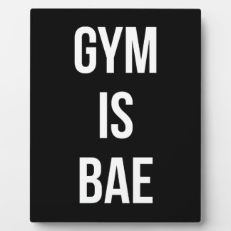 Gym Is Bae - Funny Workout Inspirational Plaque