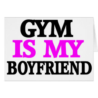Gym is My BoyFriend Card
