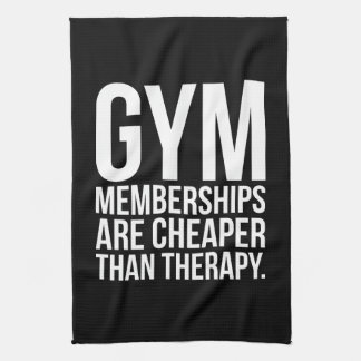 Gym Memberships Are Cheaper Than Therapy - Workout Kitchen Towel