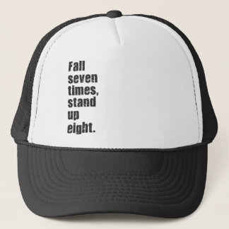Gym Motivation - Fall Seven Times, Stand Up Eight Trucker Hat