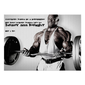 Gym Poster - Everbody Wanna Be A Bodybuilder